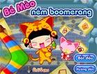 Bé Mèo Ném Boomerang