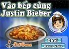 Vào bếp cùng Justin